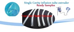 Single Cavity infusion tube extruder